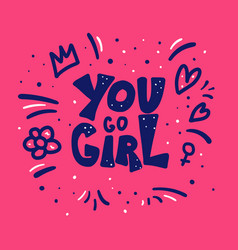 you go girl quote isolated vector image