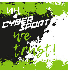 In cybersport we trust vector