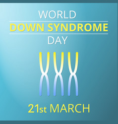 Awareness down syndrome month poster vector