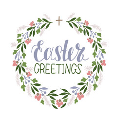 Hand lettering easter greetings with flower wreath vector