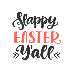 Happy easter yall hand lettered quote vector