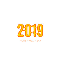 Sweet honey new year 2019 vector