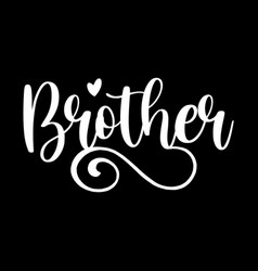 Brother inspirational design vector