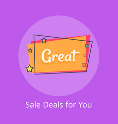 great sale deals for you inscription stars vector image