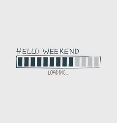 Hello weekend vector