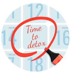 time to detox day circled with red marker vector image vector image