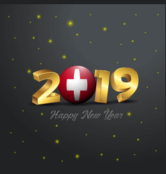 2019 happy new year switzerland flag typography vector