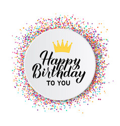 happy birthday calligraphy hand lettering vector image