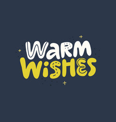 warm wishes hand drawn lettering vector image