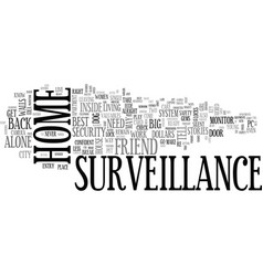 When home surveillance is your best friend text vector