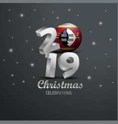 Swaziland flag 2019 merry christmas typography vector