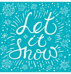 Let it snow hand drawn calligraphic lettering vector image
