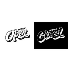 lettering we are open closed for design vector image