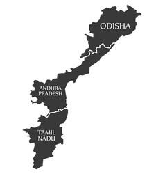 Odisha - andhra pradesh - tamil nadu map vector