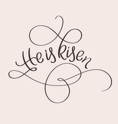 he is risen text on beige background calligraphy vector image vector image