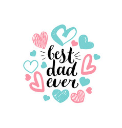 best dad ever calligraphic inscription for vector image
