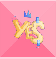 Yes sticker for little girl and princess cute vector