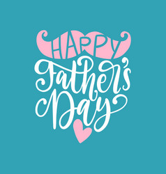 happy fathers day calligraphic inscription vector image