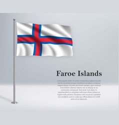 Waving flag faroe islands on flagpole template vector