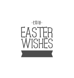 Easter wishes sign - Happy Easter Easter wish vector image