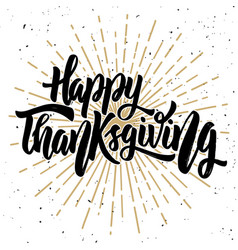 happy thanksgiving hand drawn quote on white vector image vector image