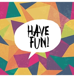 Have fun vector