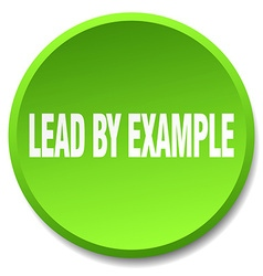 Lead by example green round flat isolated push vector