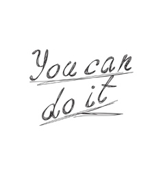 You Can Do It inscription vector image