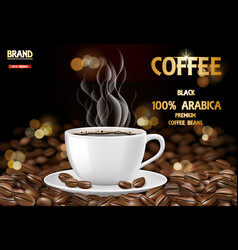 arabica coffee cup with smoke and beans ads 3d vector image