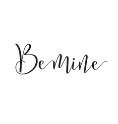 Be mine inscription greeting card vector