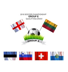 2016 SOCCER CHAMPIONSHIP GROUP E QUALIFYING DRAW vector image vector image