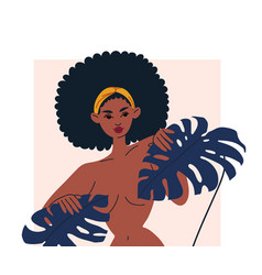 A chic african woman covers herself with monstera vector