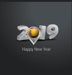 Happy new year 2019 grey typography with spain vector
