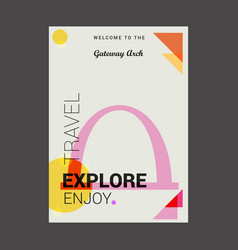 welcome to the gateway arch st louis usa explore vector image