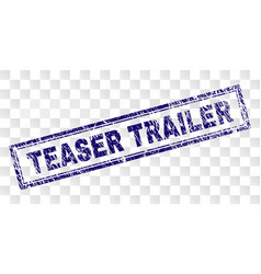 Grunge teaser trailer rectangle stamp vector