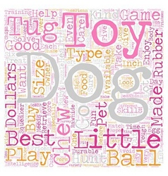 The Best Toys for Your Dogs text background vector image