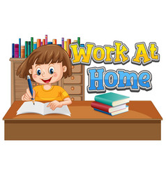 Work at home font design with girl doing homework vector