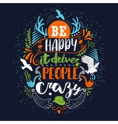 Be happy it drives people crazy colors vector image vector image