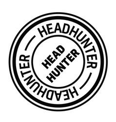 Headhunter rubber stamp vector