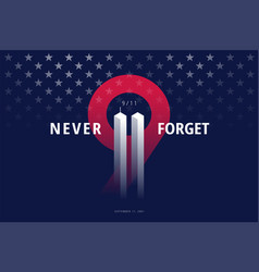 911 usa never forget september 11 2001 conceptual vector