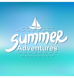 Summer adventures - typographic design vector image