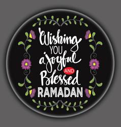 Wishing you a joyful and blessed ramadan vector