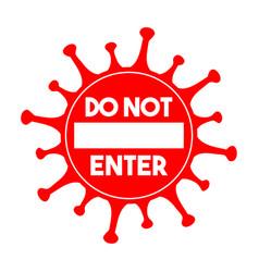 Do not enter sign coronavirus pandemic vector