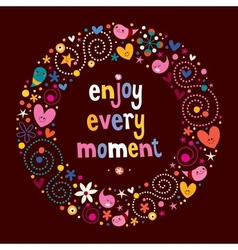 Enjoy Every Moment 2 vector image