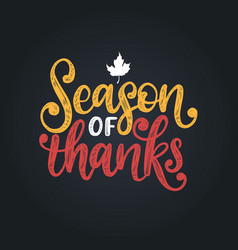 season of thankshand lettering vector image