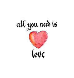 all you need is love - watercolor vector image