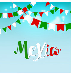 mexico lettering background with garlands and flag vector image