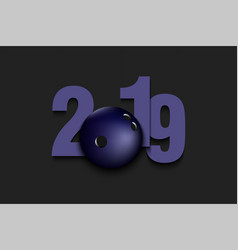 new year numbers 2019 and bowling ball vector image