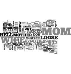 When mother comes to visit text word cloud concept vector