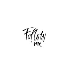 follow me card hand drawn lettering background vector image